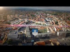 SZOMBATHELY, ahogyan még sosem láttad. - YouTube City People, Danube River, Central Europe, Slovenia, Hungary, Romania, Budapest, City Photo, World