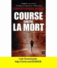 Course contre la mort (French Edition) (9782352871132) Christopher Reich , ISBN-10: 2352871131  , ISBN-13: 978-2352871132 ,  , tutorials , pdf , ebook , torrent , downloads , rapidshare , filesonic , hotfile , megaupload , fileserve