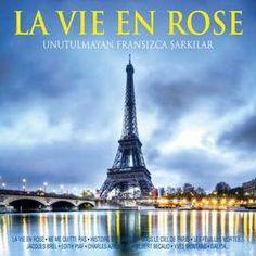 la vie en rose  unutulmayan fransizca sarkilar  - various artists - artist music  http://www.idefix.com/muzik/la-vie-en-rose-unutulmayan-fransizca-sarkilar-various-artists/tanim.asp