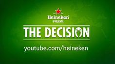 Heineken - The Decision (2013)