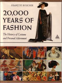 20,000 Years of Fashion: The History of Costume and Personal Adornment