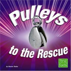 Pulleys to the Rescue (Simple Machines to the Rescue) by Sharon Thales Primary Science, Stem Science, Elementary Science, Physical Science, Science Classroom, Teaching Science, Science Activities, Science And Nature, Science Ideas