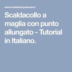 Scaldacollo a maglia con punto allungato - Tutorial in Italiano.