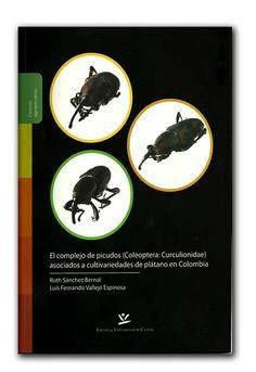 El complejo de picudos (Coleoptera: Curculionidae) asociados a cultivariedades de plátano en Colombia – Editorial Universidad de Caldas    http://www.librosyeditores.com/tiendalemoine/agronomia/824-el-complejo-de-picudos-coleoptera-curculionidae-asociados-a-cultivariedades-de-platano-en-colombia.html    Editores y distribuidores