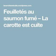 Feuilletés au saumon fumé – La carotte est cuite Entrees, Seafood, Food And Drink, Restaurant, Cooking, Diners, Macaroni, Casseroles, Annie