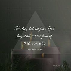 For that they hated knowledge, and did not choose the fear of the LORD:Therefore shall they eat of the fruit of their own way, and be filled with their own devices.https://play.google.com/store/apps/details?id=bibleverses.bibleverse.bible.biblia.verse.devotion&referrer=utm_source%3D21MinuteBibleVodPinterestShare%26utm_medium%3Dcpi