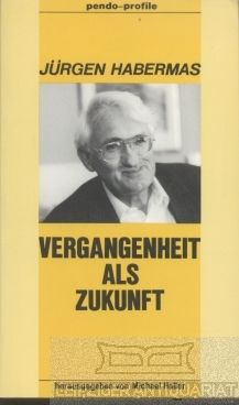 Vergangenheit als Zukunft / Jürgen Habermas