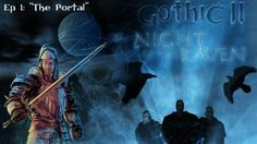 Gothic II: Night of the Raven - Episode 1: The Portal  - Movie