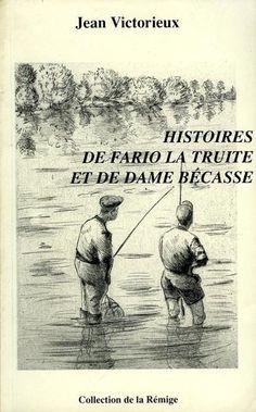 Victorieux. Histoires de fario la truite et de dame bécasse. 1992