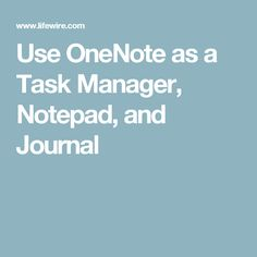 Use OneNote as a Task Manager, Notepad, and Journal