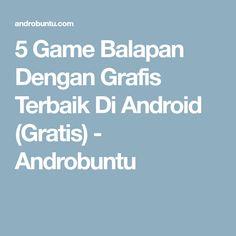 5 Game Balapan Dengan Grafis Terbaik Di Android (Gratis) - Androbuntu