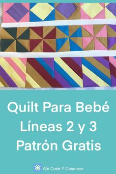 Quilt Para Bebe Lineas 2 y 3 Paper Piecing Patterns, Pattern Paper, Row By Row, The Row, Quilting Tools, Quilt Top, Pinwheels, Baby Quilts, Ale