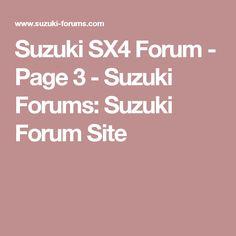 Suzuki SX4 Forum - Page 3 - Suzuki Forums: Suzuki Forum Site