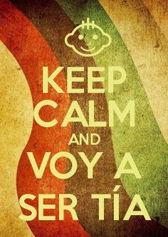 KEEP CALM AND VOY A SER TÍA <3