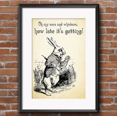 Lewis Carroll Alice in Wonderland Quote White Rabbit Quote - Oh my ears and whiskers, how late i's getting - 0181