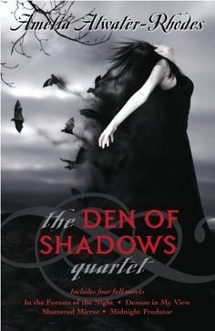 The Den of Shadows Quartet (Den of Shadows #1-4)  by Amelia Atwater-Rhodes