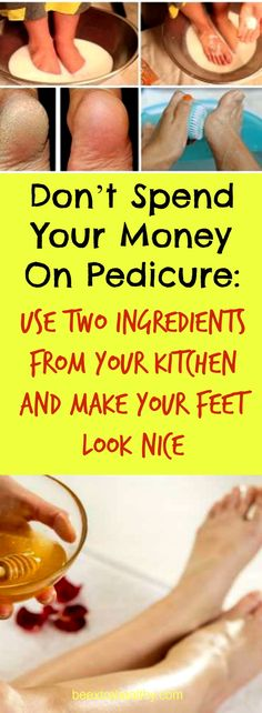 Don't Spend Your Money On Pedicure: Use Two Ingredients From Your Kitchen and Make Your Feet Look Nice!