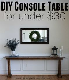 Build your own DIY Console Table for less than $20 in just a few hours!