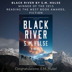 Black River by S.M. Hulse, winner of the 2015 Reading the West Book Awards for Fiction