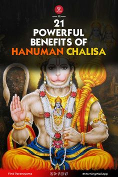 21 Powerful benefits of Hanuman Chalisa Who does not know about Hanuman Chalisa dedicated to Lord Hanuman, This Chalisa composed by Goswami Tulsidas has the miraculous power that takes away our sufferings. But do you know what is the secret benefits of this miracle?