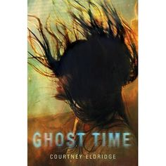 Ghost Time, by    (Saccades Trilogy, #1)