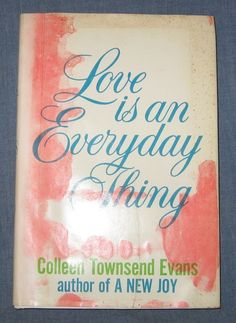 Love is an Everyday Thing - Colleen Townsend Evans - Hardcover - 1974