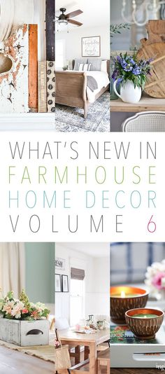 What's New In Farmhouse Home Decor Volume 6 Come and see what's been happening in the wonderful world of Farmhouse Home Decor!