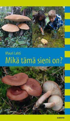 Mikä tämä sieni on? / Mauri Lahti
