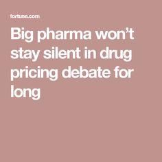 Big pharma won't stay silent in drug pricing debate for long