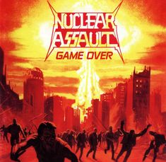 Game Over is the debut album by American thrash metal band Nuclear Assault. Nuclear Assault, Nuclear War, Hard Rock, Cd Cover Art, Records For Sale, Columbia Records, Thrash Metal, Music Albums, Steve's Music
