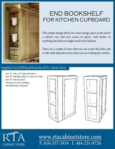 Adding extra storage space to the end of your wall cabinets by creating a book shelf using rta kitchen cabinets (step-by-step instructions). There are two pages, so for the second page head over to http://www.rtacabinetstore.com and click on design ideas under any of the rta cabinet lines.
