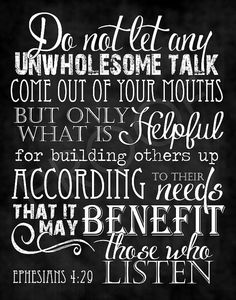 Scripture Art Ephesians 429 - Words to live by The Words, Cool Words, Scripture Quotes, Bible Scriptures, Scriptures For Kids, Chalkboard Art Quotes, Chalkboard Scripture, Chalkboard Typography, Words Of Encouragement