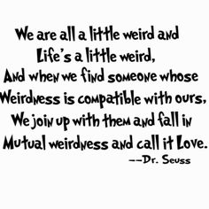 I'm starting to realize dr.seuss has the greatest life lesson