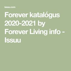 Forever katalógus 2020-2021 by Forever Living info - Issuu Forever Living Products
