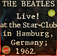 Beatles TheLive At The Star-Club In Hamburg Germany by DorenesXXOO