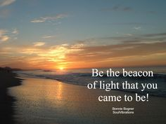 Be the beacon of light that you came to be Beacon Of Light, Thought Provoking, Inspirational Quotes, Inspire, Life Coach Quotes, Inspiring Quotes, Inspire Quotes, Quotes Inspirational, Inspiration Quotes