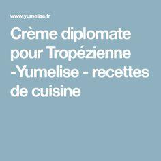 Crème diplomate pour Tropézienne -Yumelise - recettes de cuisine