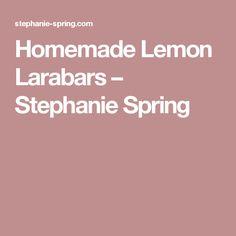 Homemade Lemon Larabars – Stephanie Spring