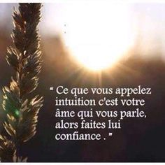 """""""What you call intuition is your soul talking to you, so trust him. Intuition, Motivational Messages, Inspirational Quotes, Life Quotes Pictures, Positive Inspiration, French Quotes, Good Notes, Dream Quotes, Favorite Words"""