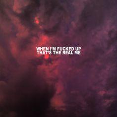 When I'm fucked up that's the real me. When I'm fucked up that's the real me. Song Quotes, Words Quotes, Sayings, The Weeknd Quotes Tumblr, Grunge Quotes, Jason Mraz, Quote Aesthetic, Aesthetic Photo, Music Lyrics