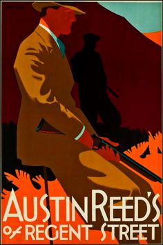 Austin Reed By Tom Purvis ca Austin Reed's of Regent Street. He served with The Artists Rifles in WWI. Art Deco Posters, Cool Posters, Poster Ads, Advertising Poster, Vintage Advertisements, Vintage Ads, Art Deco Fashion, Vintage Fashion, Men's Fashion