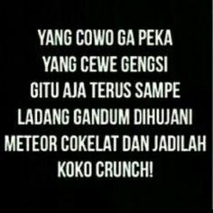 Jadilah koko crunch! Quotes Lucu, Jokes Quotes, Qoutes, Funny Quotes, Life Quotes, Funny Memes, Love Sick, Foto Instagram, Quotes Indonesia