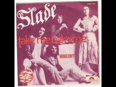 Slade - Take Me Bak' Ome