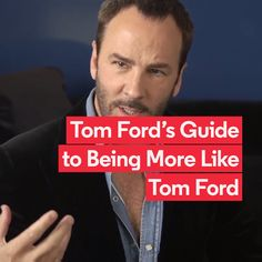 How to Be as Suave as Tom Ford
