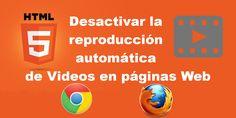 Conoce como evitar la reproducción automática de videos HTML 5 en paginas Web desde tu navegador Chrome o Firefox. #Video #Chrome #HTHL5 #Firefox downloadsource.es
