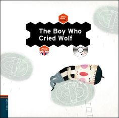 The boy who cried wolf. Jacobo Muñiz. Edelvives, 2012