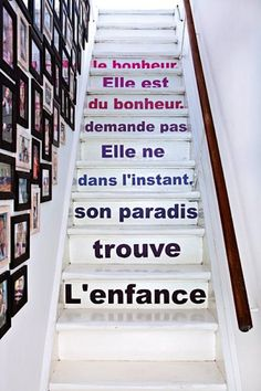 Inspiration - a translation on the top of the stairs may be a finishing touch!
