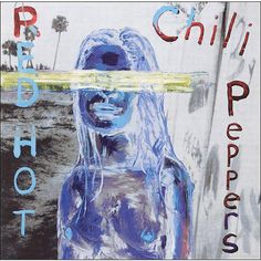 Personally, one of my favorite RHCP albums.