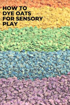 Rainbow dyed oats are such a fun sensory play activity for kids! Find out how to dye oats with this easy tutorial. #rainbowsensoryplay #sensoryplay #sensorybins #sensorybin #rainbowoats