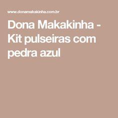 Dona Makakinha - Kit pulseiras com pedra azul